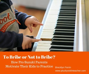 How Pro Suzuki Parents motivate their kids to practice the violin (or piano)